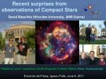 Recent surprises from observations of Compact Stars