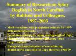 Summary of Research on Spiny Dogfish in North Carolina by Rulifson and Colleagues, 1997-2003