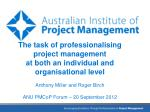 The task of professionalising project management  at both an individual and organisational level Anthony Miller and Roge