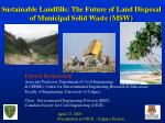 Sustainable Landfills: The Future of Land Disposal of Municipal Solid Waste (MSW)