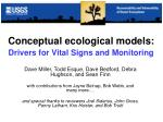 Conceptual ecological models: Drivers for Vital Signs and Monitoring