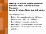 Meeting Children's Special Food and Nutrition Needs in Child Nutrition Programs Lesson 2: Helping Students with Diabetes