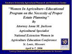 """Women In Agriculture--Educational Program on the Necessity of Proper Estate Planning"""