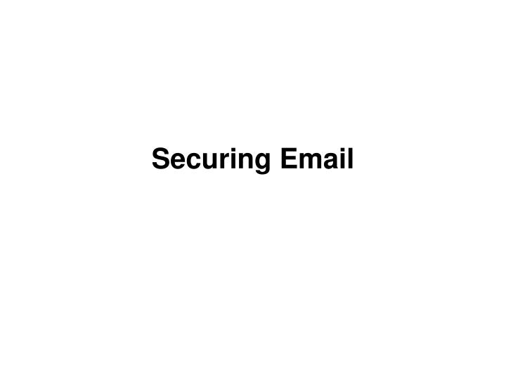 PPT - Securing Email PowerPoint Presentation - ID:1745300