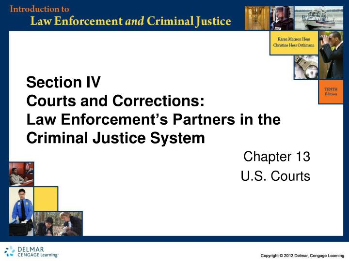 section iv courts and corrections law enforcement s partners in the criminal justice system n.
