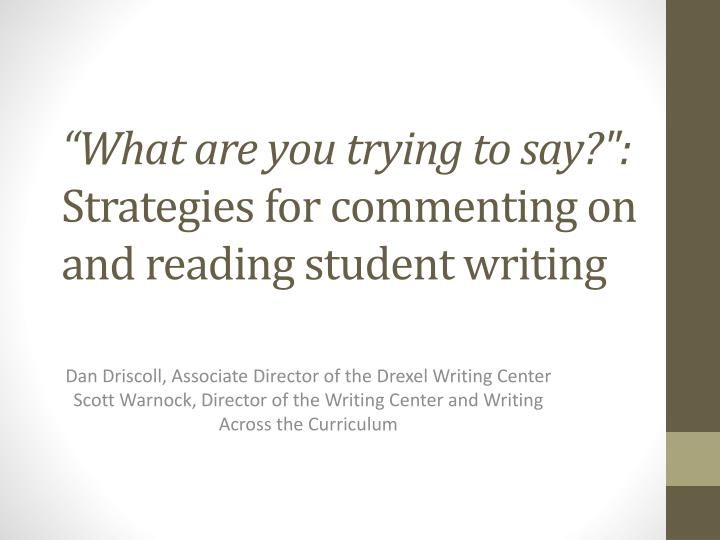 what are you trying to say strategies for commenting on and reading student writing n.