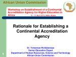 Workshop on Establishment of a Continental Accreditation Agency for Higher Education in Africa  10 – 11 April 2013, Ad