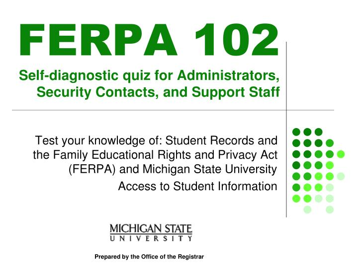 ferpa 102 self diagnostic quiz for administrators security contacts and support staff n.