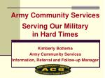 Kimberly Bottema Army Community Services Information, Referral and Follow-up Manager
