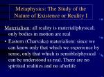 Metaphysics: The Study of the Nature of Existence or Reality I
