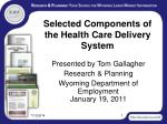 Selected Components of the Health Care Delivery System