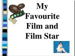 My Favourite Film and Film Star