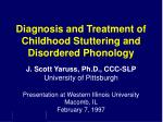 Diagnosis and Treatment of Childhood Stuttering and Disordered Phonology