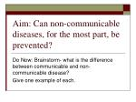 Aim: Can non-communicable diseases, for the most part, be prevented?