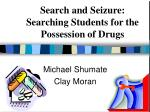 Search and Seizure: Searching Students for the Possession of Drugs