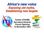 Africa ' s new voice Exposing old myths, Establishing new targets