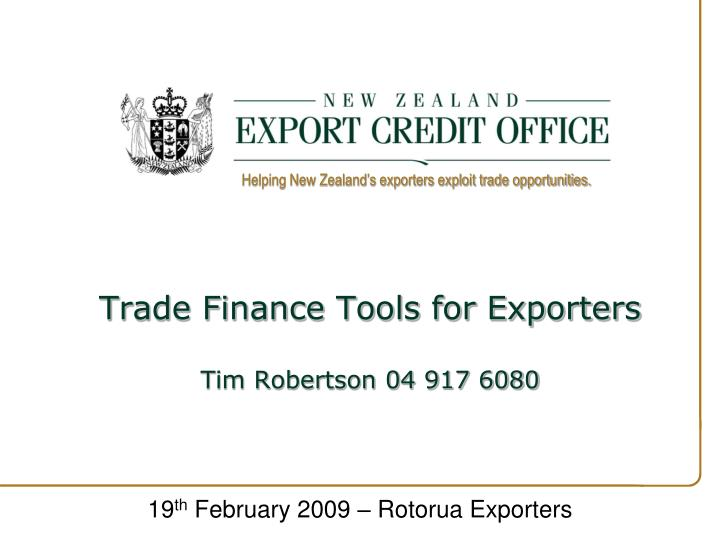 trade finance tools for exporters tim robertson 04 917 6080 n.