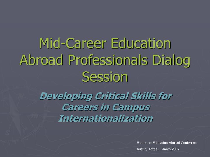 mid career education abroad professionals dialog session n.