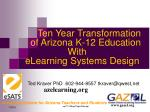 Ten Year Transformation    of Arizona K-12 Education                  With   eLearning Systems Design