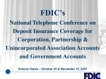 FDIC's  National Telephone Conference on Deposit Insurance Coverage for Corporation, Partnership & Unincorporated As
