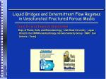 Liquid Bridges and Intermittent Flow Regimes in Unsaturated Fractured Porous Media