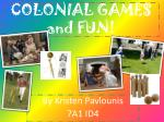 COLONIAL GAMES and FUN!