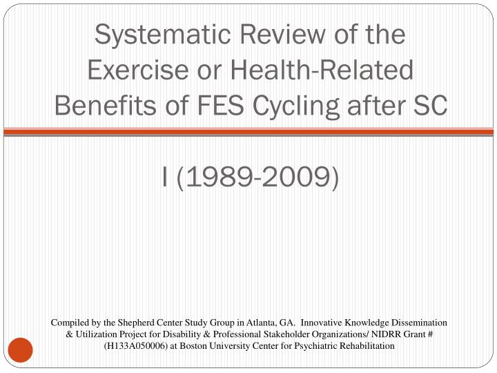 systematic review of the exercise or health related benefits of fes cycling after sc i 1989 2009 n.