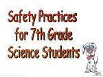 Safety Practices  for 7th Grade Science Students