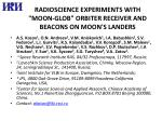 """radioscience Experiments with  """" Moon-Glob """"  Orbiter Receiver and Beacons on Moon's landers"""
