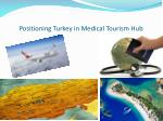 Positioning Turkey in Medical Tourism Hub