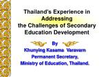 Thailand's Experience in Addressing  the Challenges of Secondary Education Development