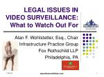 LEGAL ISSUES IN VIDEO SURVEILLANCE: What to Watch Out For