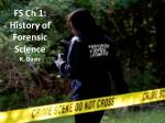 FS Ch 1: History of Forensic Science K. Davis
