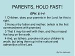 PARENTS, HOLD FAST!