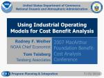 Using Industrial Operating Models for Cost Benefit Analysis