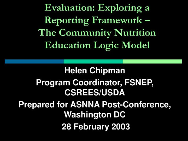 evaluation exploring a reporting framework the community nutrition education logic model n.