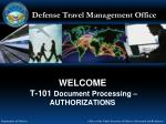 WELCOME T-101 Document Processing – AUTHORIZATIONS