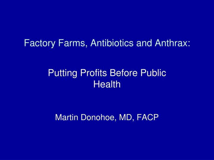 factory farms antibiotics and anthrax n.