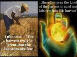 """…therefore pray the Lord of the harvest to send out laborers into His harvest"""""""
