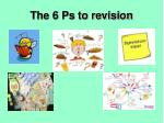 The 6 Ps to revision