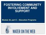 FOSTERING COMMUNITY INVOLVEMENT AND SUPPORT