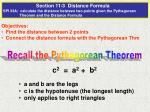 Objectives: Find the distance between 2 points Connect the distance formula with the Pythagorean Thm