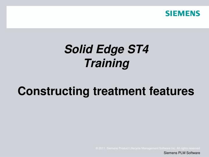 solid edge st4 training constructing treatment features n.