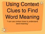 Using Context Clues to Find Word Meaning