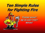 Ten Simple Rules for Fighting Fire
