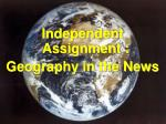 Independent Assignment : Geography in the News