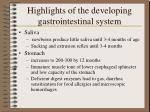 Highlights of the developing gastrointestinal system