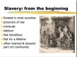 Slavery: from the beginning
