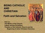 BEING CATHOLIC AND  CHRISTIAN:
