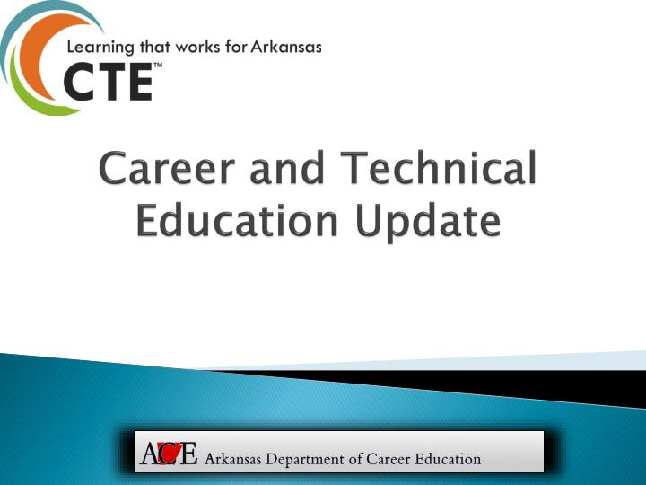 career and technical education update n.